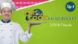 MR.COOK - Tập 4: SALAD ROCKET